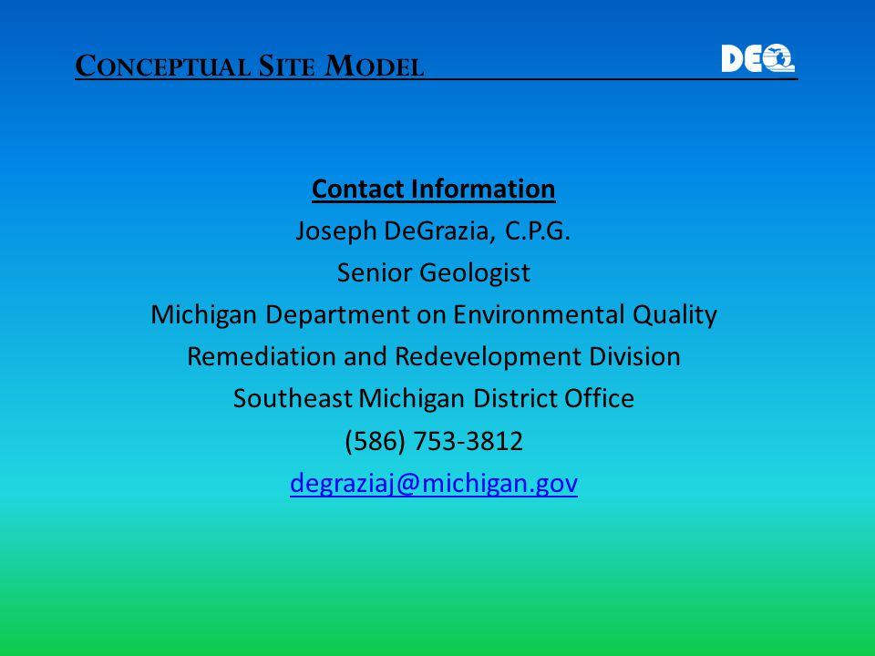C ONCEPTUAL S ITE M ODEL _ Contact Information Joseph DeGrazia, C.P.G.