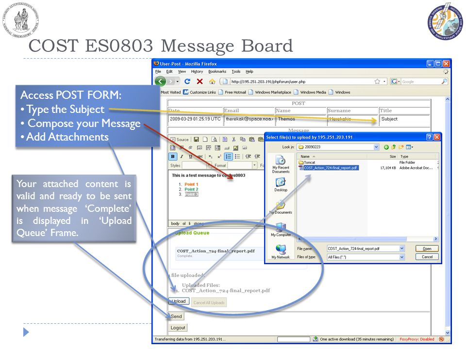 COST ES0803 Message Board Log In Access POST FORM: Type the Subject Compose your Message Add Attachments Access POST FORM: Type the Subject Compose your Message Add Attachments Your attached content is valid and ready to be sent when message Complete is displayed in Upload Queue Frame.