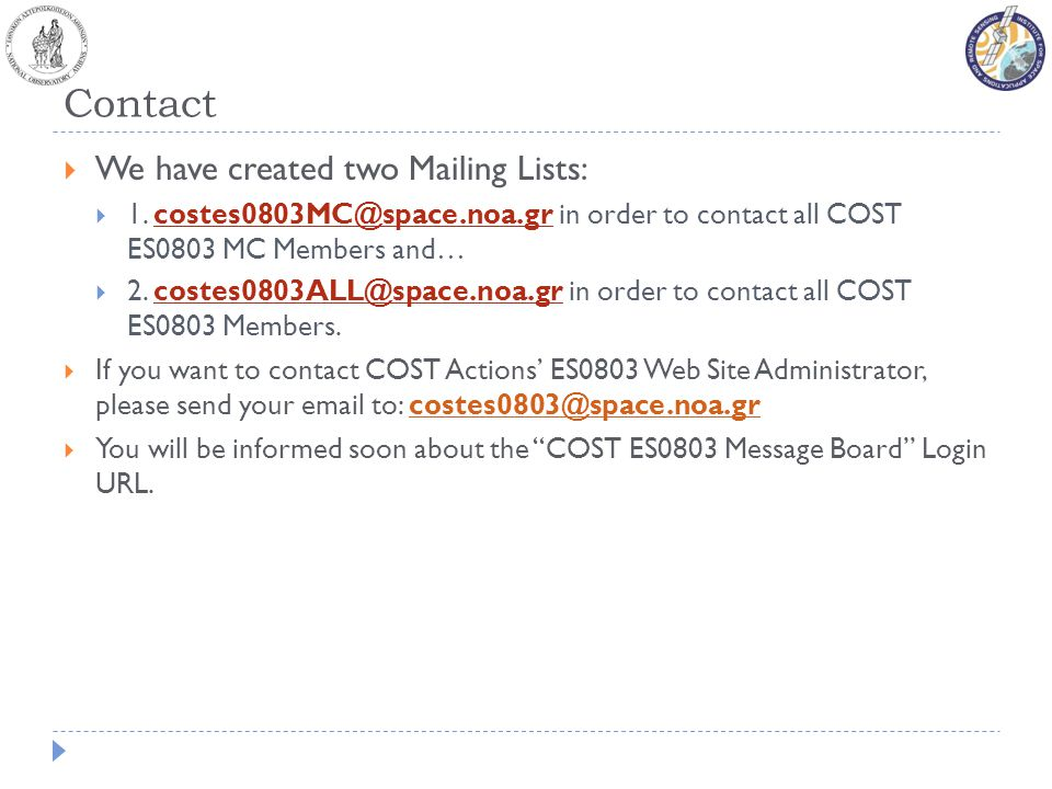 Contact We have created two Mailing Lists: 1.