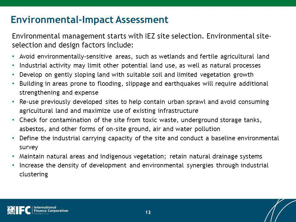 Environmental-Impact Assessment Environmental management starts with IEZ site selection.