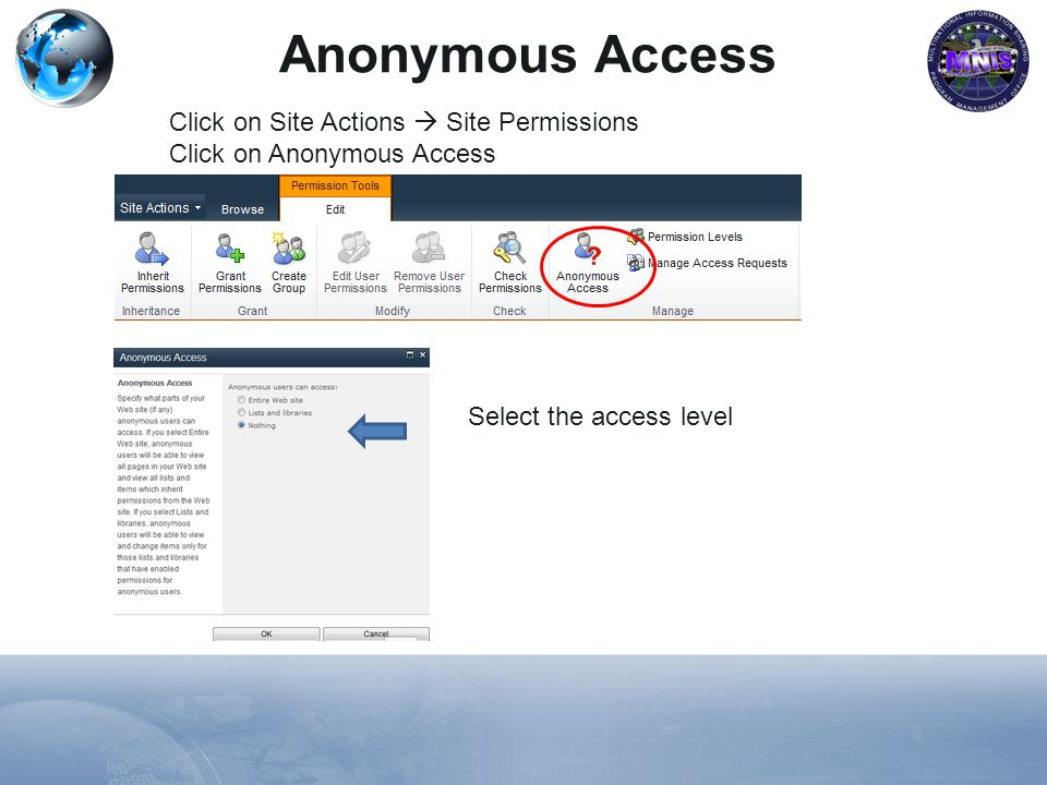 Anonymous Access Select the access level Click on Site Actions Site Permissions Click on Anonymous Access