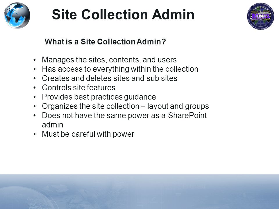 Site Collection Admin What is a Site Collection Admin.