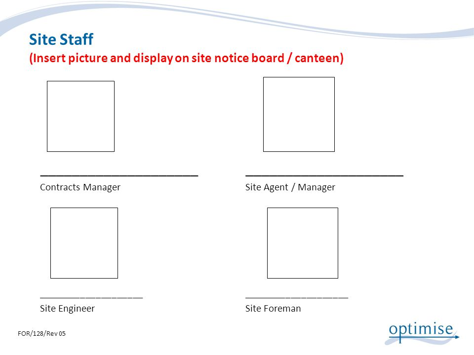 Site Staff (Insert picture and display on site notice board / canteen) ____________________ Contracts Manager ____________________ Site Engineer _____