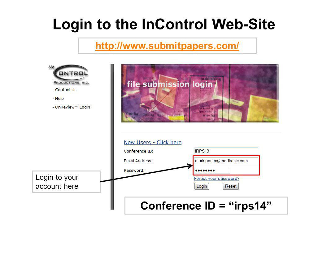 Login to the InControl Web-Site Login to your account here Conference ID = irps14 http://www.submitpapers.com/