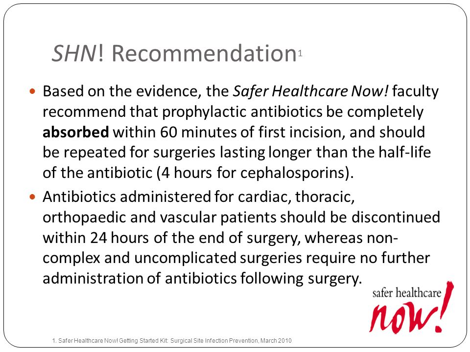 SHN. Recommendation 1 Based on the evidence, the Safer Healthcare Now.