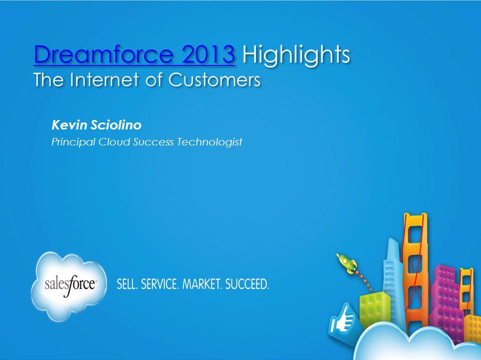 Keynotes Salesforce1 Sales Cloud Service Cloud Marketing Cloud Chatter Platform Data.com Work.com Agenda