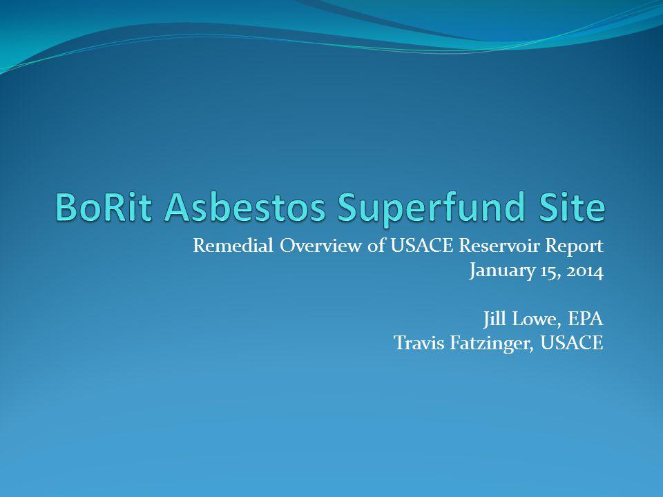 Remedial Overview of USACE Reservoir Report January 15, 2014 Jill Lowe, EPA Travis Fatzinger, USACE