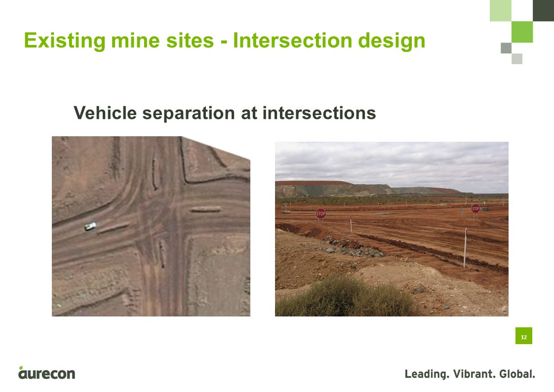12 Existing mine sites - Intersection design Vehicle separation at intersections