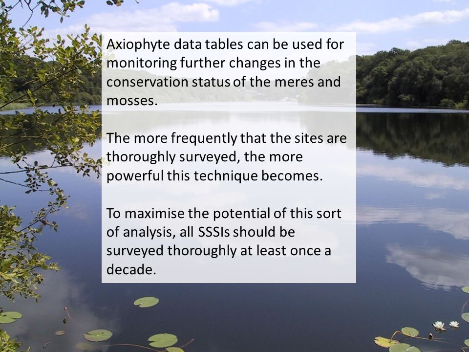Axiophyte data tables can be used for monitoring further changes in the conservation status of the meres and mosses.