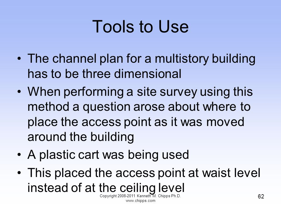 Tools to Use The channel plan for a multistory building has to be three dimensional When performing a site survey using this method a question arose a
