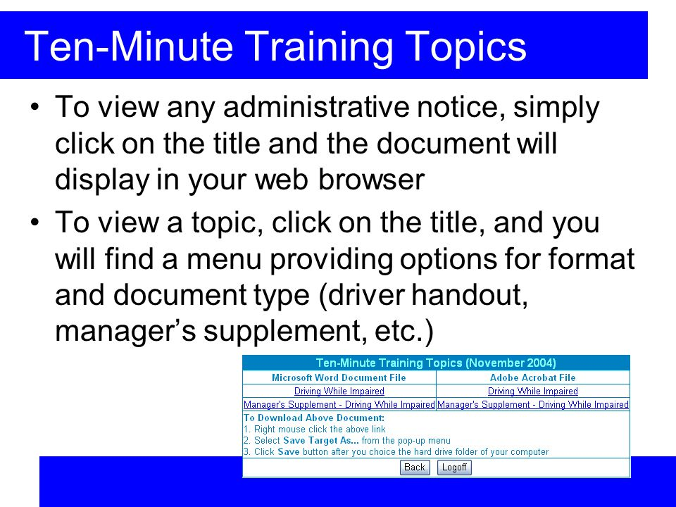 Ten-Minute Training Topics To view any administrative notice, simply click on the title and the document will display in your web browser To view a topic, click on the title, and you will find a menu providing options for format and document type (driver handout, managers supplement, etc.)