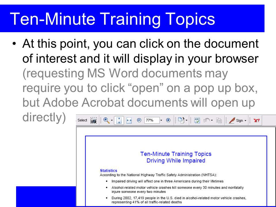Ten-Minute Training Topics At this point, you can click on the document of interest and it will display in your browser (requesting MS Word documents may require you to click open on a pop up box, but Adobe Acrobat documents will open up directly)