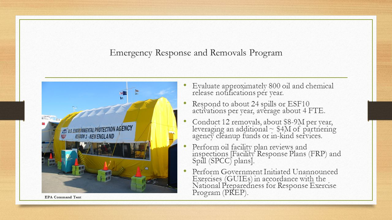 Emergency Response and Removals Program Evaluate approximately 800 oil and chemical release notifications per year. Respond to about 24 spills or ESF1