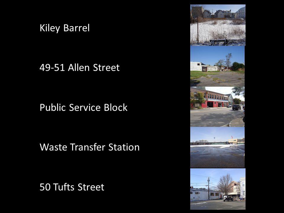 Kiley Barrel 49-51 Allen Street Public Service Block Waste Transfer Station 50 Tufts Street