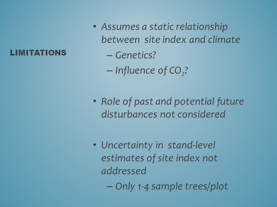 Assumes a static relationship between site index and climate – Genetics.