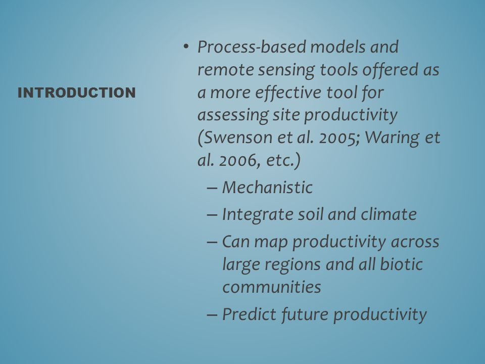 Process-based models and remote sensing tools offered as a more effective tool for assessing site productivity (Swenson et al.