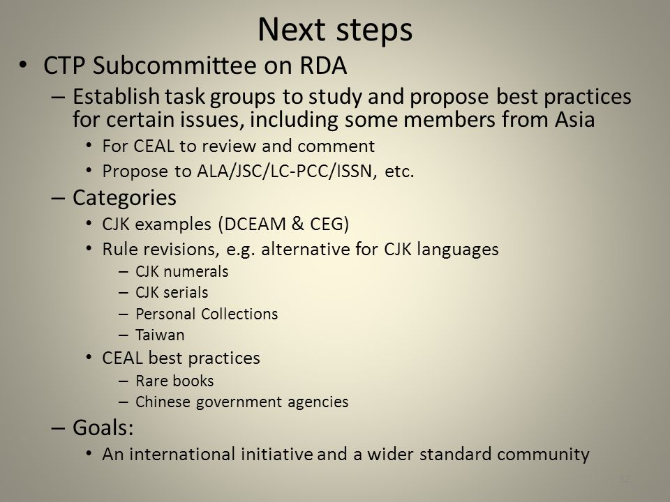 Next steps CTP Subcommittee on RDA – Establish task groups to study and propose best practices for certain issues, including some members from Asia Fo
