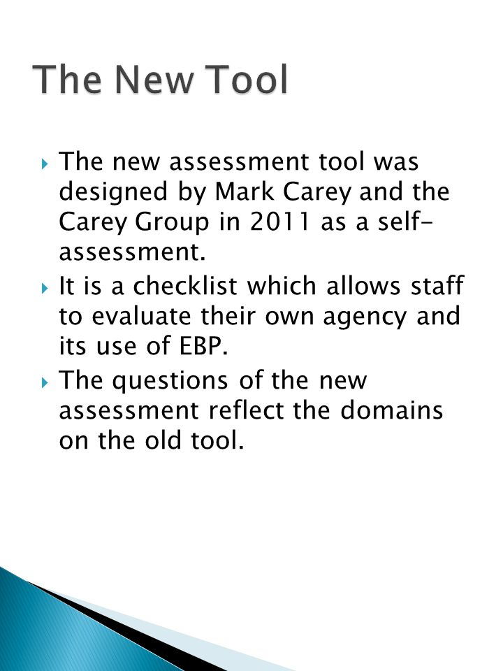 The new assessment tool was designed by Mark Carey and the Carey Group in 2011 as a self- assessment.