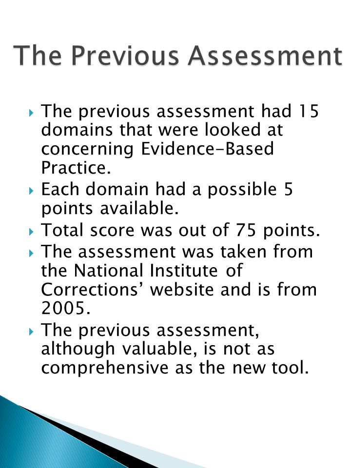 The previous assessment had 15 domains that were looked at concerning Evidence-Based Practice. Each domain had a possible 5 points available. Total sc
