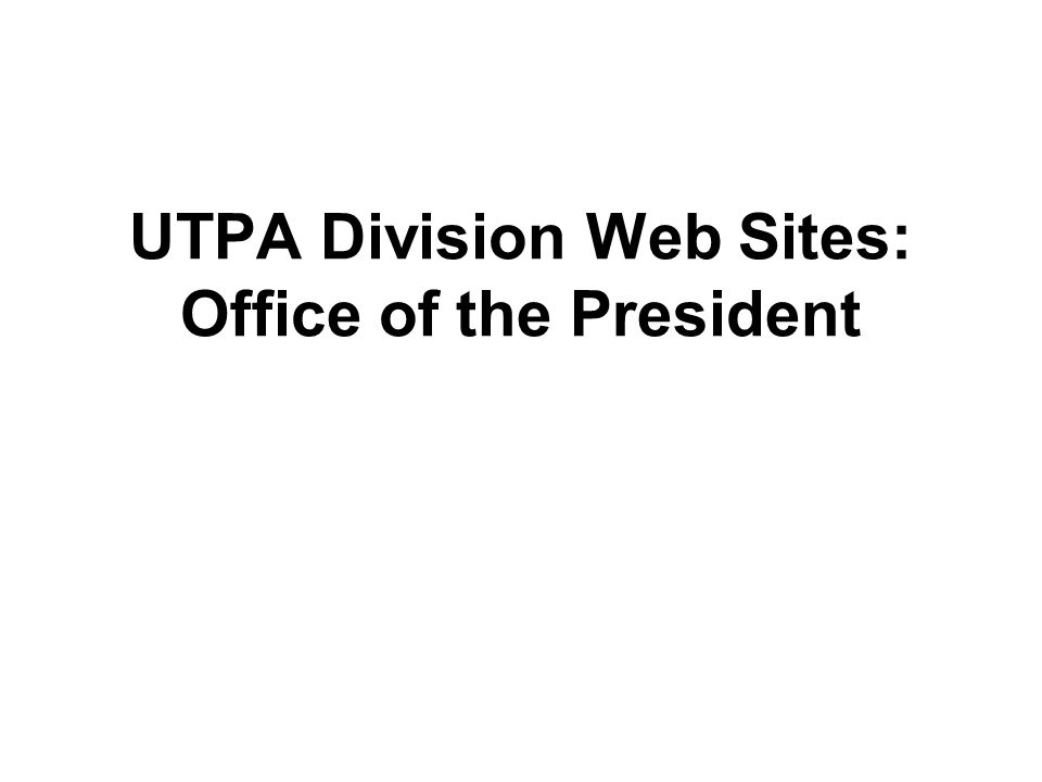 UTPA Division Web Sites: Office of the President