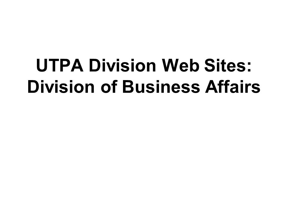 UTPA Division Web Sites: Division of Business Affairs