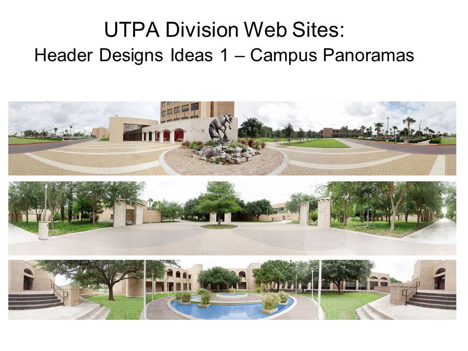 UTPA Division Web Sites: Header Designs Ideas 1 – Campus Panoramas