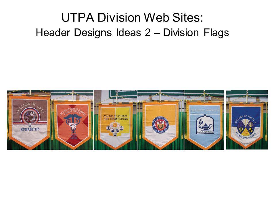 UTPA Division Web Sites: Header Designs Ideas 2 – Division Flags