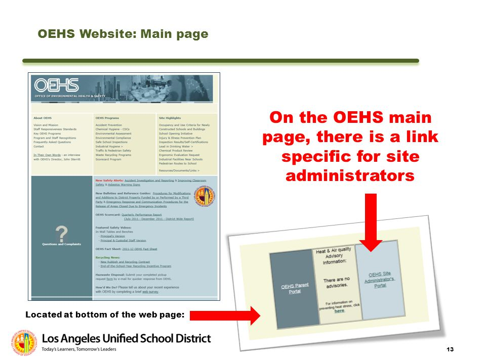 13 Located at bottom of the web page: On the OEHS main page, there is a link specific for site administrators OEHS Website: Main page