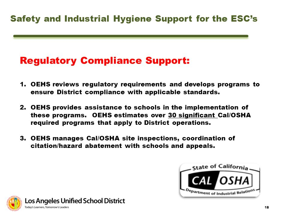 18 Safety and Industrial Hygiene Support for the ESCs Regulatory Compliance Support: 1.OEHS reviews regulatory requirements and develops programs to e
