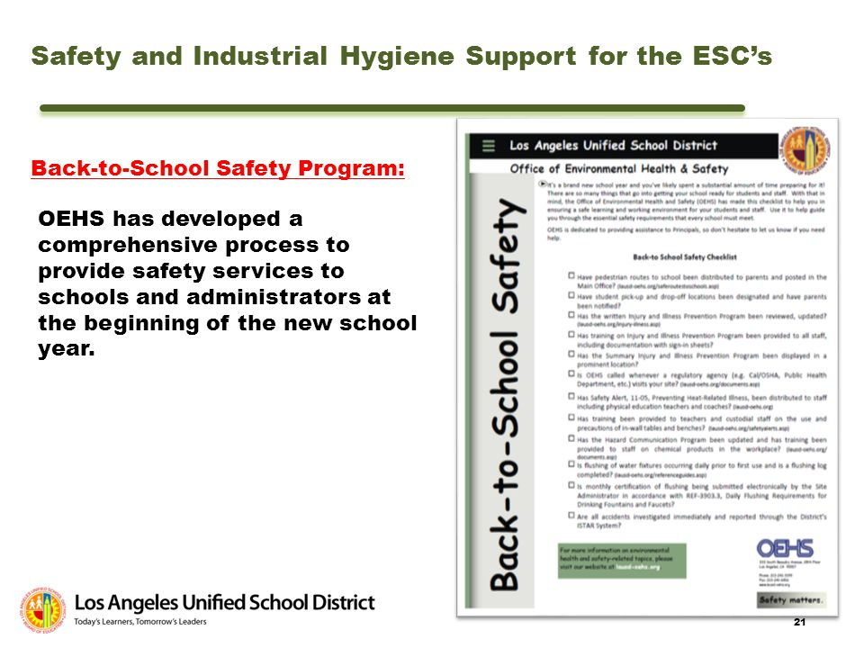 21 Back-to-School Safety Program: OEHS has developed a comprehensive process to provide safety services to schools and administrators at the beginning