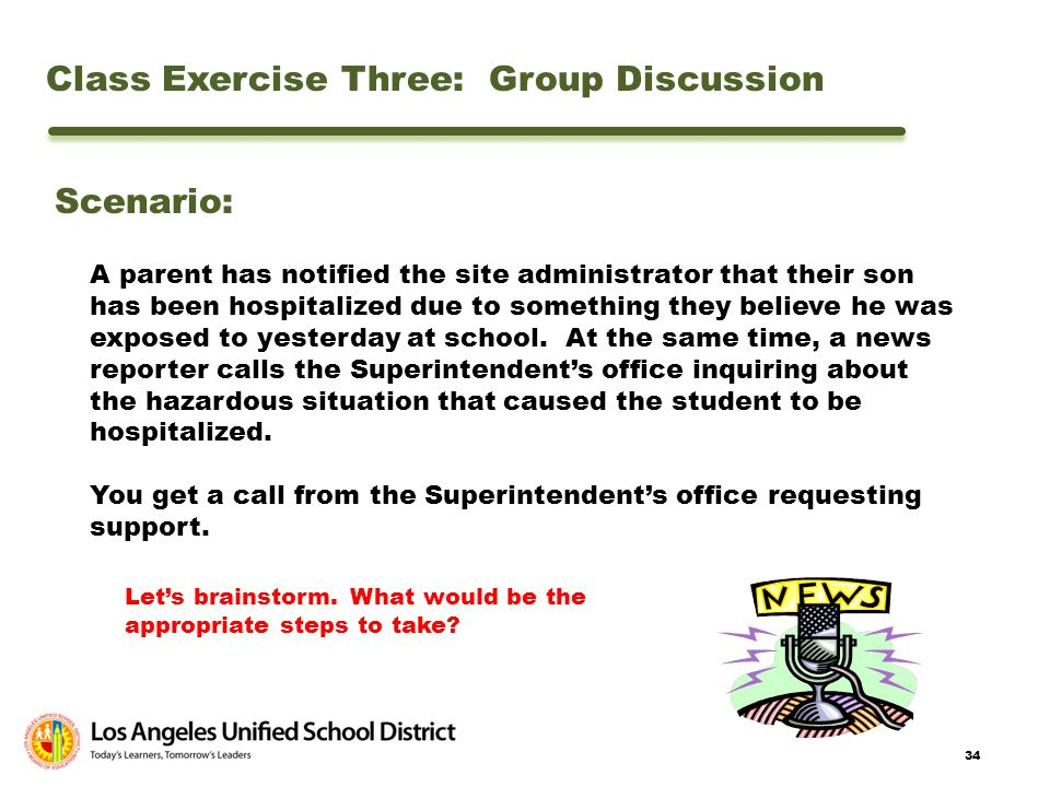 34 Class Exercise Three: Group Discussion Scenario: A parent has notified the site administrator that their son has been hospitalized due to something