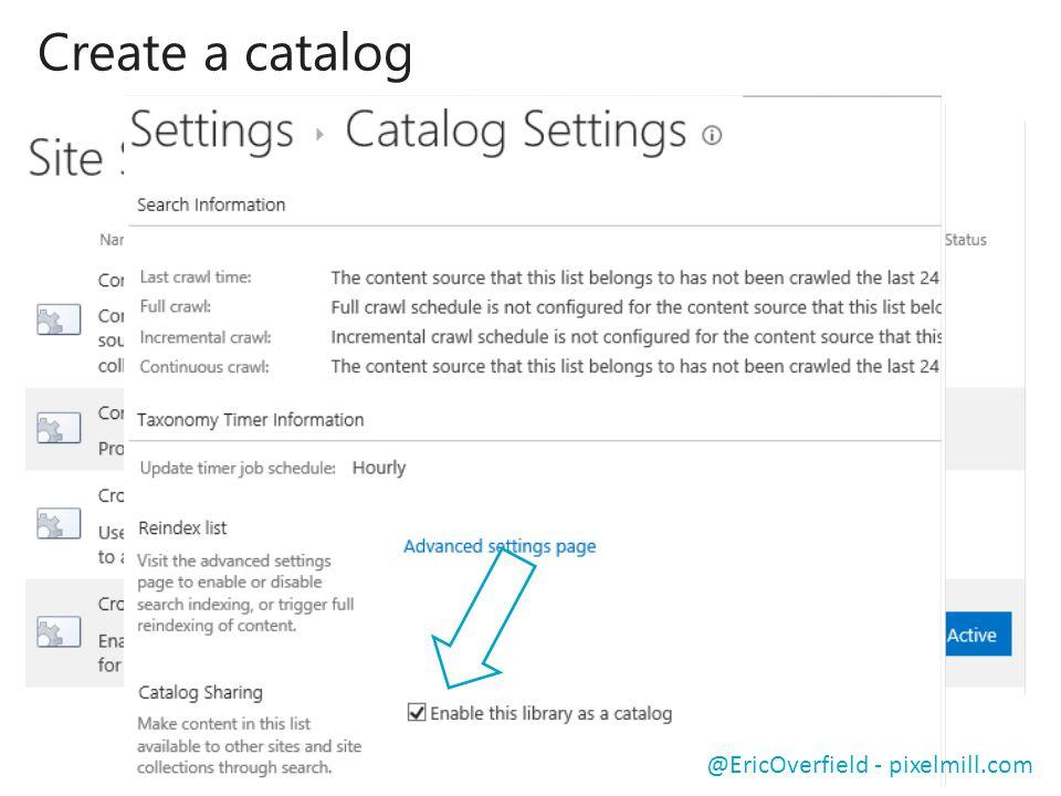 Create a catalog @EricOverfield - pixelmill.com