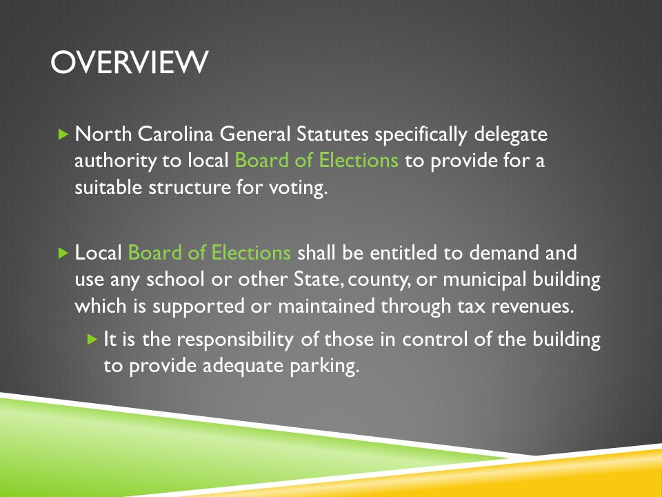 North Carolina General Statutes specifically delegate authority to local Board of Elections to provide for a suitable structure for voting. Local Boar