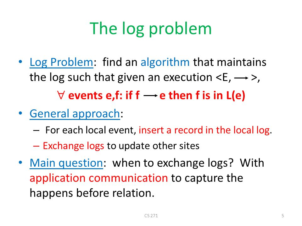 Solutions to the log problem A solution: – Site i sends to site j all records in the log that were inserted since i last sent a message to j.