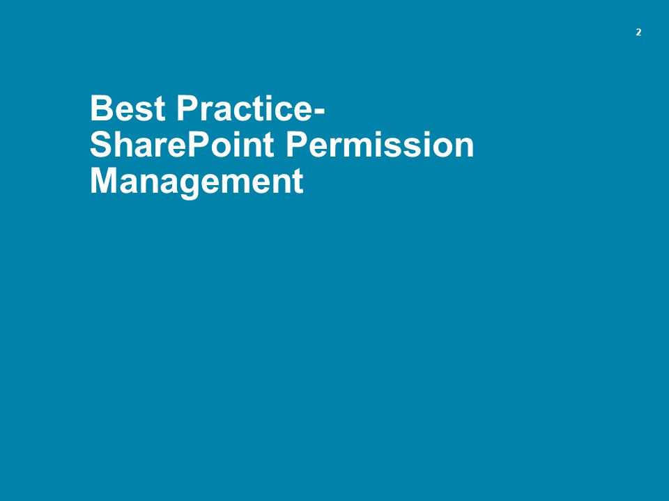 San Francisco SharePoint Users Group – April 20142 2 Best Practice- SharePoint Permission Management