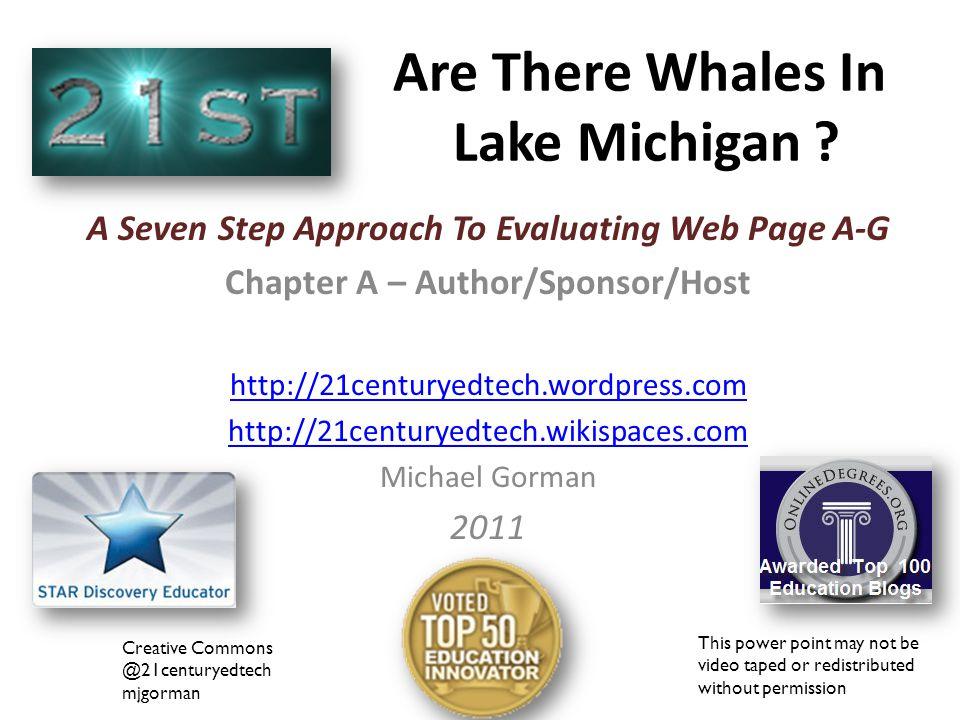 Michael Gorman Presents A Mini Power Point Seven Steps To Effective Web Site Evaluation (A-G) STEP A http://21centuryedtech.wordpress.com/