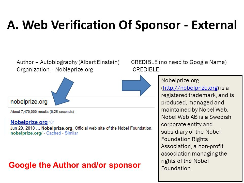 A. Web Verification Of Sponsor - External Author – Autobiography (Albert Einstein) CREDIBLE (no need to Google Name) Organization - Nobleprize.org CRE