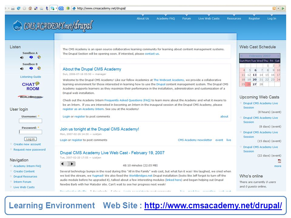Learning Environment Web Site : http://www.cmsacademy.net/drupal/http://www.cmsacademy.net/drupal/ Learning Environment Web Site : http://www.cmsacademy.net/drupal/http://www.cmsacademy.net/drupal/