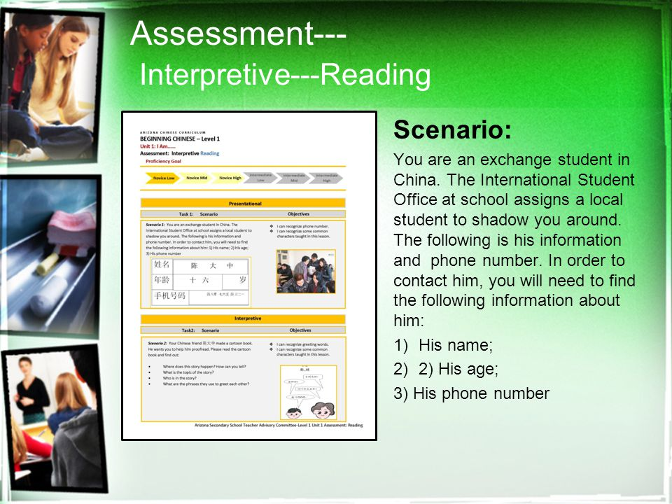 Assessment--- Interpretive---Reading Scenario: You are an exchange student in China. The International Student Office at school assigns a local studen