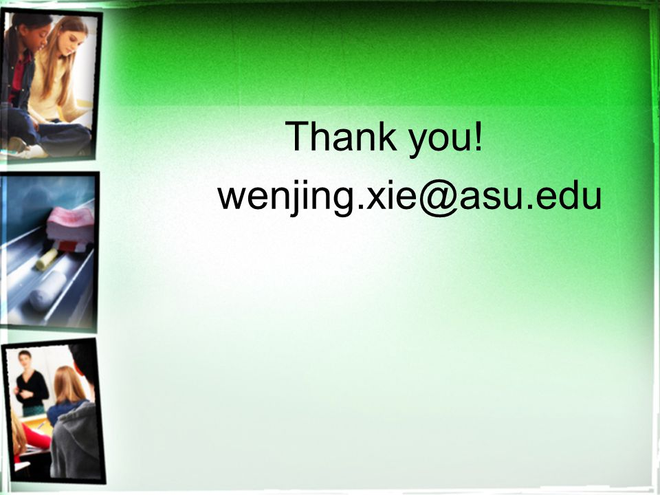 Thank you! wenjing.xie@asu.edu