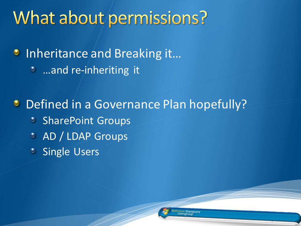 Inheritance and Breaking it… …and re-inheriting it Defined in a Governance Plan hopefully.