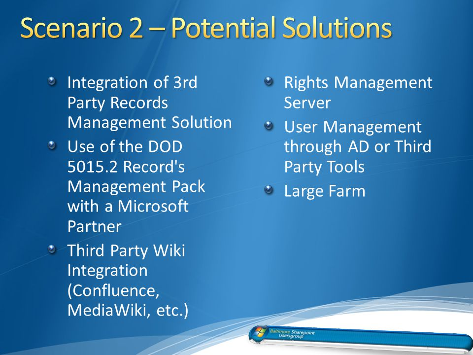 Integration of 3rd Party Records Management Solution Use of the DOD 5015.2 Record s Management Pack with a Microsoft Partner Third Party Wiki Integration (Confluence, MediaWiki, etc.) Rights Management Server User Management through AD or Third Party Tools Large Farm 32