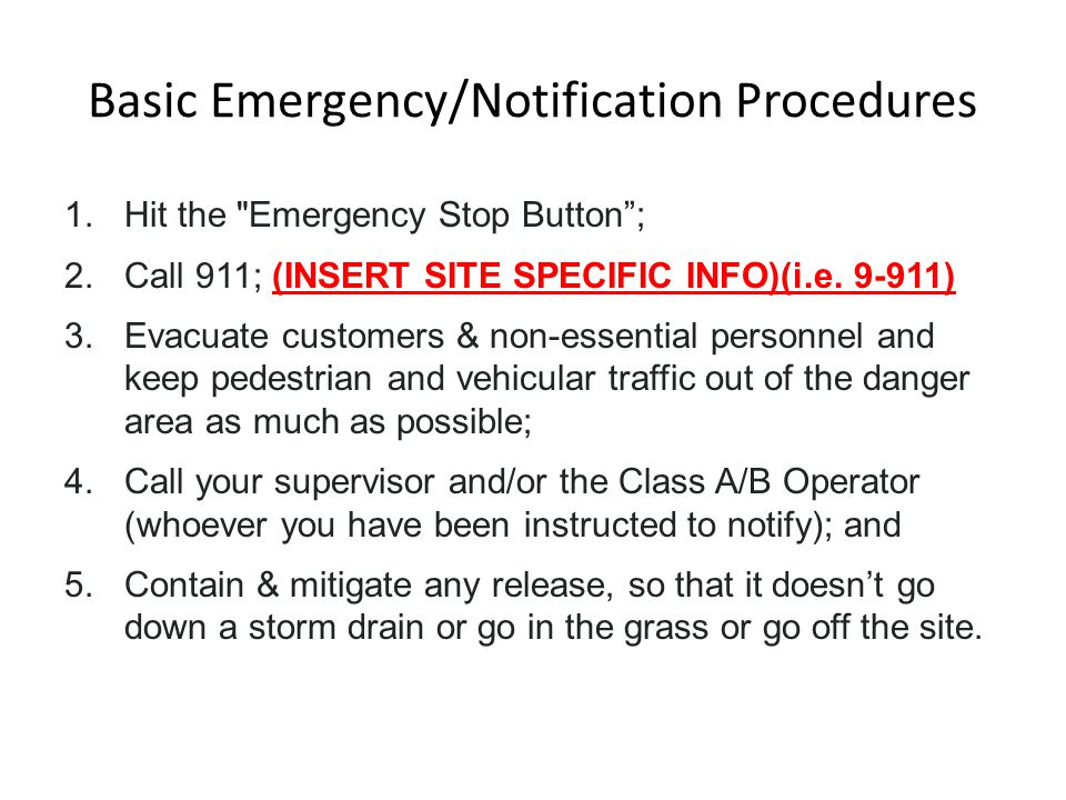 Basic Emergency/Notification Procedures 1.Hit the