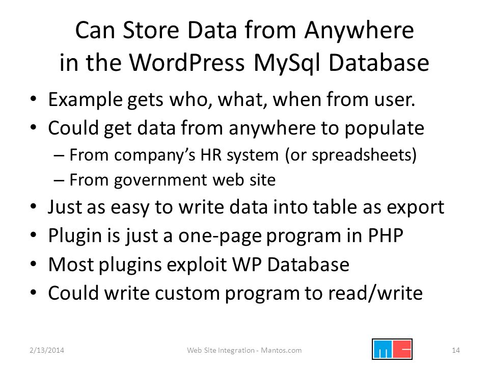 Can Store Data from Anywhere in the WordPress MySql Database Example gets who, what, when from user.