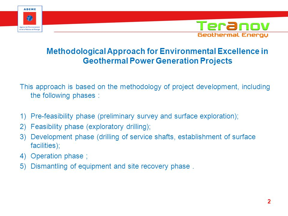 This approach is based on the methodology of project development, including the following phases : 1)Pre-feasibility phase (preliminary survey and sur