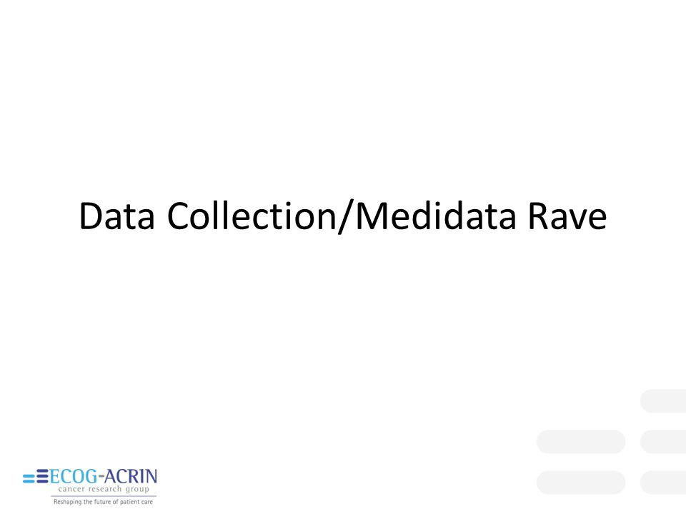 Data Collection/Medidata Rave