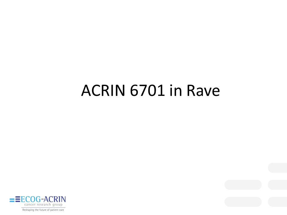 ACRIN 6701 in Rave