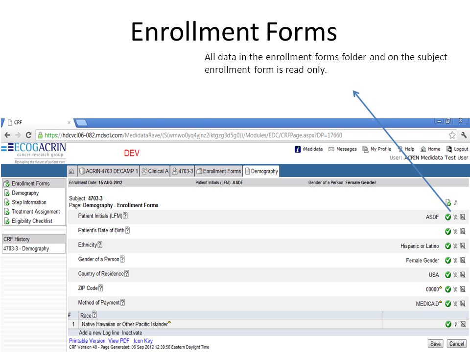 Enrollment Forms All data in the enrollment forms folder and on the subject enrollment form is read only.
