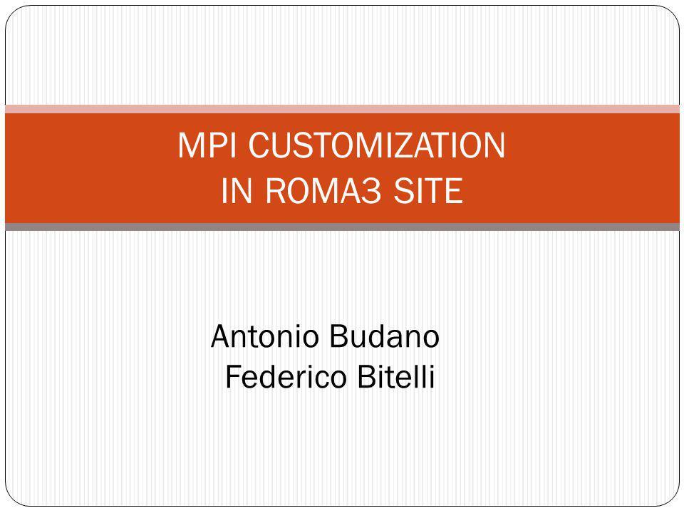 MPI CUSTOMIZATION IN ROMA3 SITE Antonio Budano Federico Bitelli