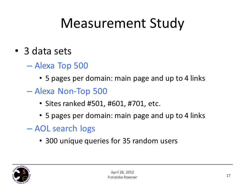 Measurement Study 3 data sets – Alexa Top 500 5 pages per domain: main page and up to 4 links – Alexa Non-Top 500 Sites ranked #501, #601, #701, etc.
